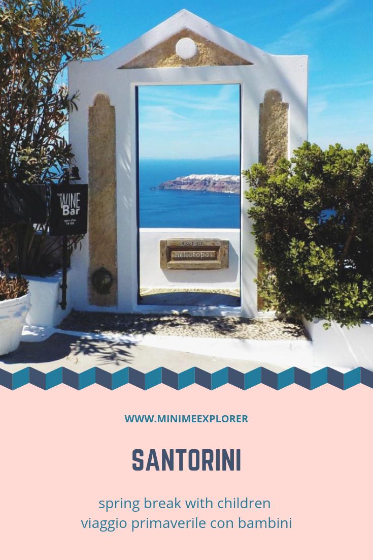 Viaggio primaverile a Santorini con bambini (Grecia) - Mini Me Explorer
